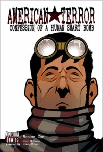 American Terror Confession of a Human Smart Bomb Volume One