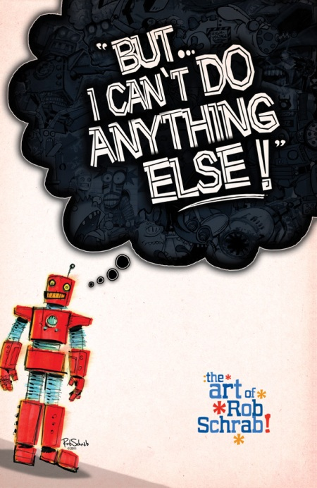 But I Can't Do Anything Else! The Art of Rob Schrab HC cover