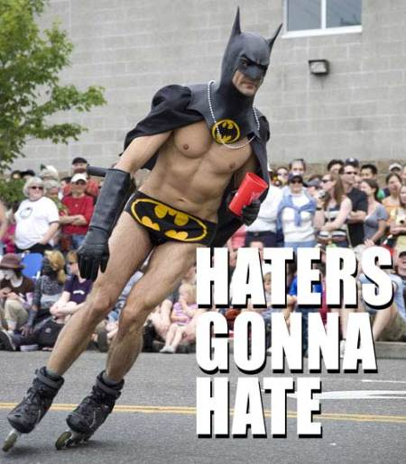 batman haters gonna hate