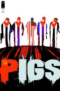 PIGS #1 Cover