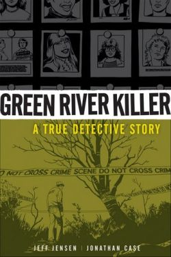 Green River Killer A True Detective Story