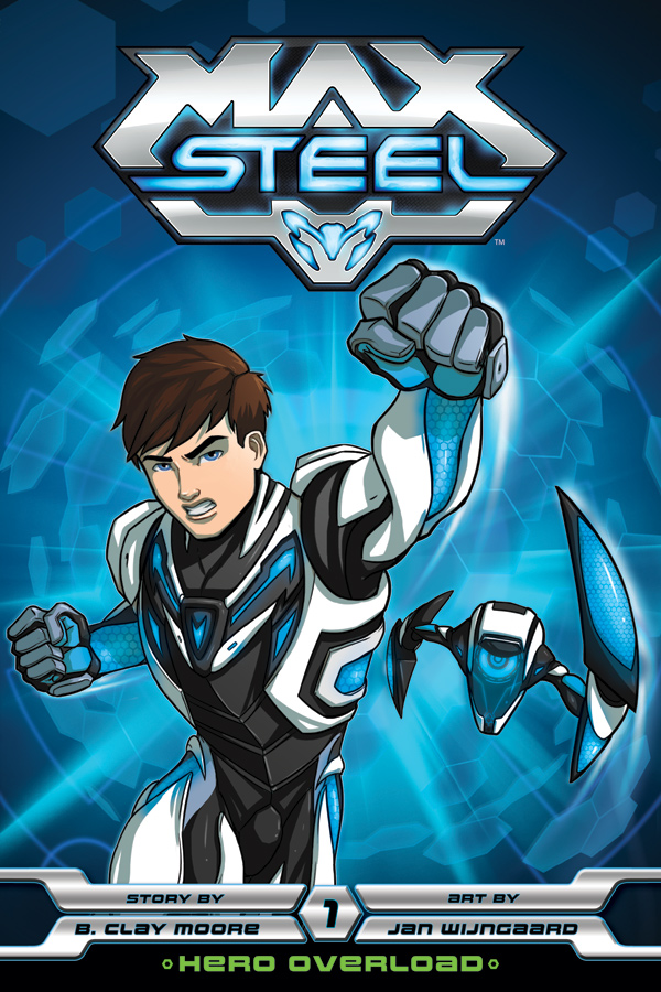 VIZ Announces Max Steel Original Graphic Novels - Graphic ...