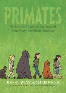 Primates The Fearless Science of Jane Goodall, Dian Fossey and Biruté Galdikas Cover