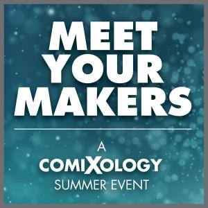 Meet_Your_Makers_comiXology_summer_event_2013