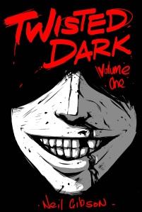 Twisted Dark Volume 1