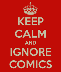 keep-calm-and-ignore-comics