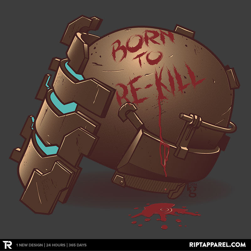 Born to Re-Kill