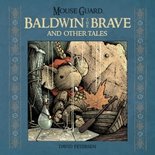 MOUSE GUARD BALDWIN THE BRAVE AND OTHER TALES