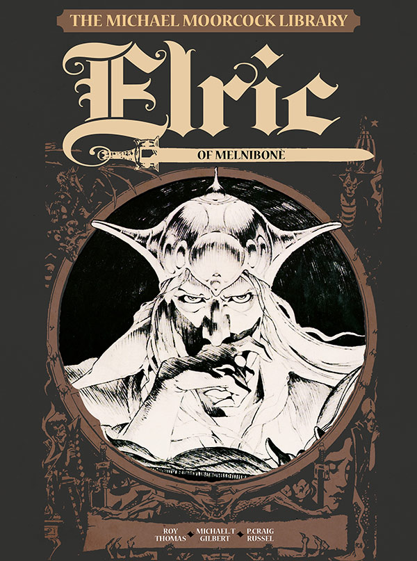 THE MICHAEL MOORCOCK LIBRARY - VOLUME 1 ELRIC OF MELNIBONE