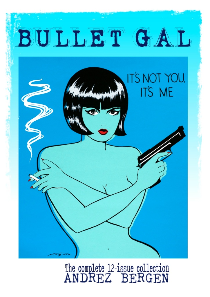 BULLET GAL_Its Not You Its Me_Under Belly TPB Collection_COVER