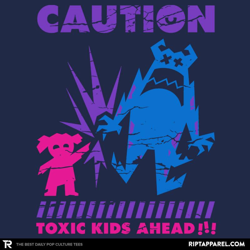 Toxic Kids!
