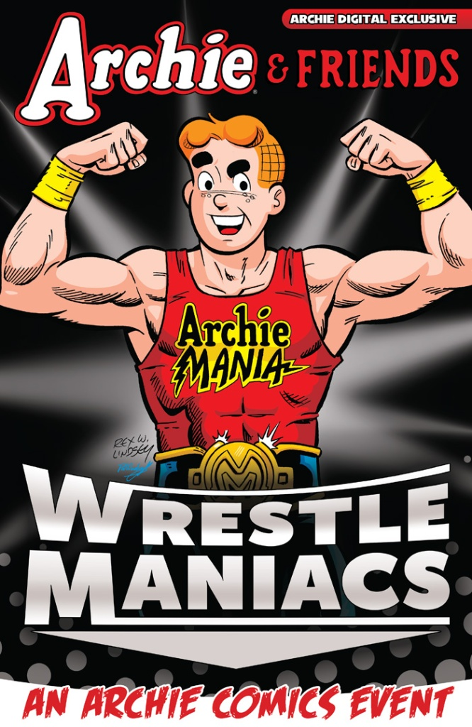 ArchieAndFriendsWrestleManiacs-0