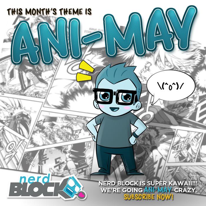 Nerd Block Ani-MAY