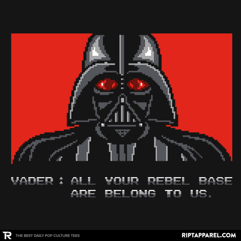 All your rebel base are belong to us.
