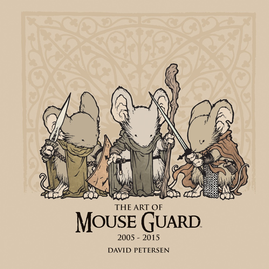 The Art of Mouse Guard 2005-2015 Cover by David Petersen