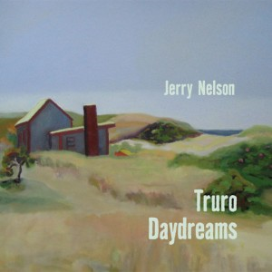 Jan Nelson's cover painting on Jerry Nelson's album, Truro Daydreams.