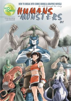 HOW TO BREAK INTO COMIC BOOKS & GRAPHIC NOVELS HUMANS VS. MONSTERS #1