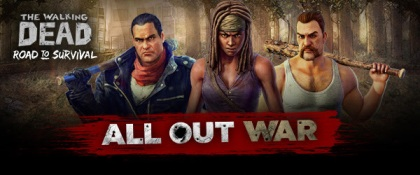 The Walking Dead Road to Survival All Out War