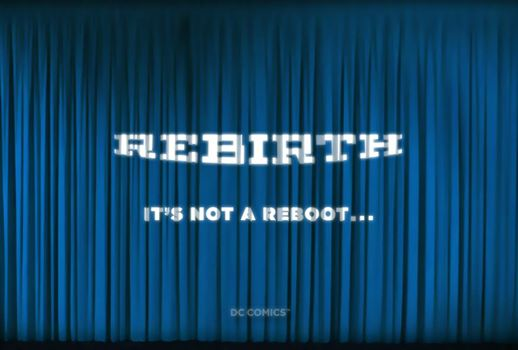Rebirth It's Not a Reboot