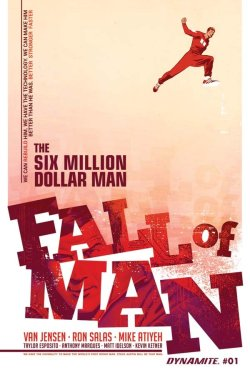 The Six Million Dollar Man Fall of Man #1