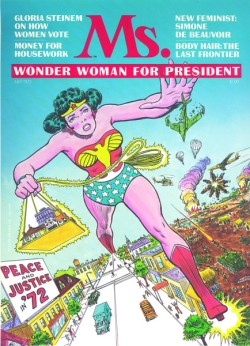 Wonder Woman was featured on the first cover of MS. magazine in 1972