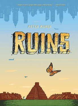 Ruins by Peter Kuper (publisher: SelfMadeHero)