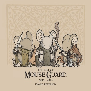 The Art of Mouse Guard by David Petersen