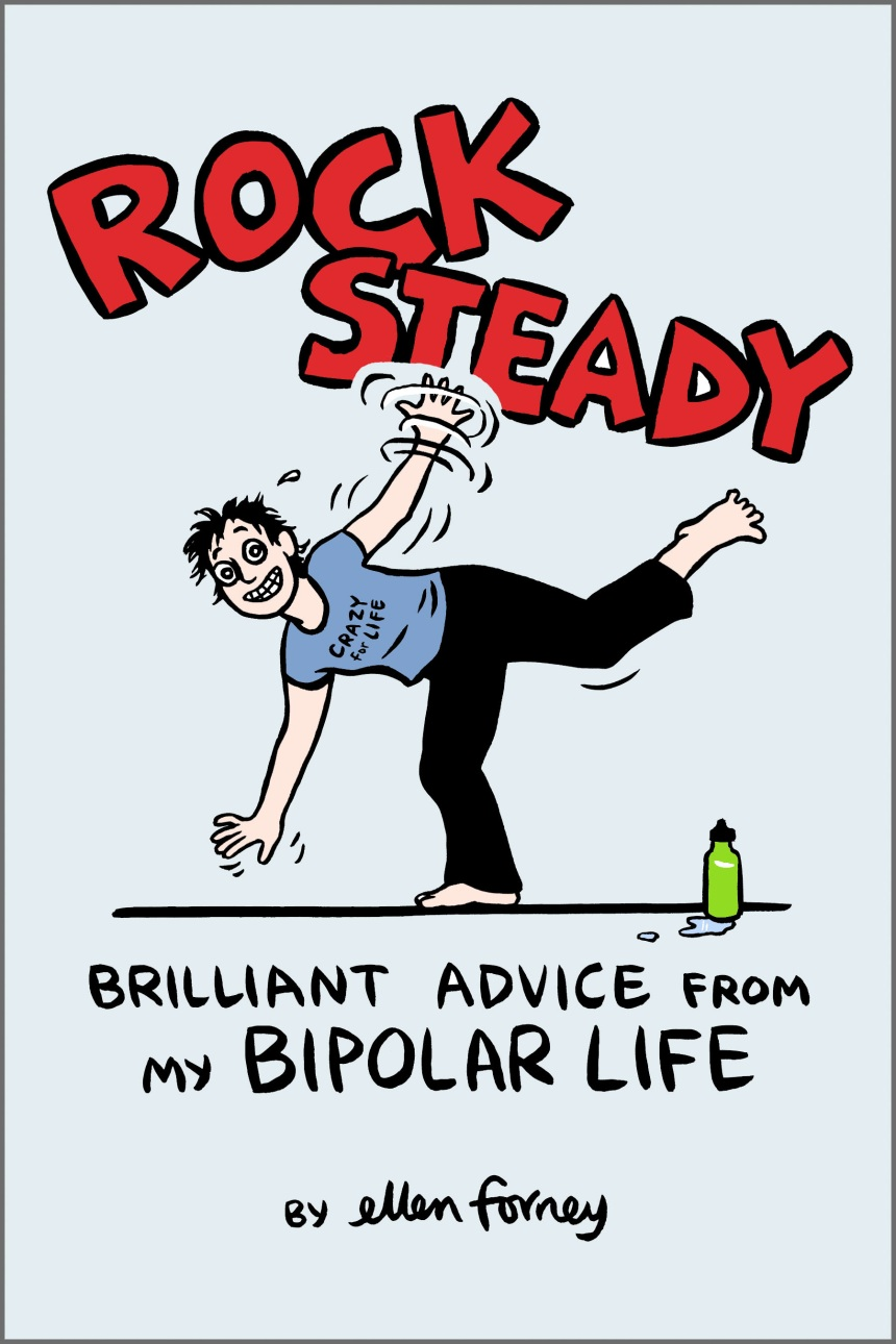 Rock Steady Brilliant Advice From My Bipolar Life 1
