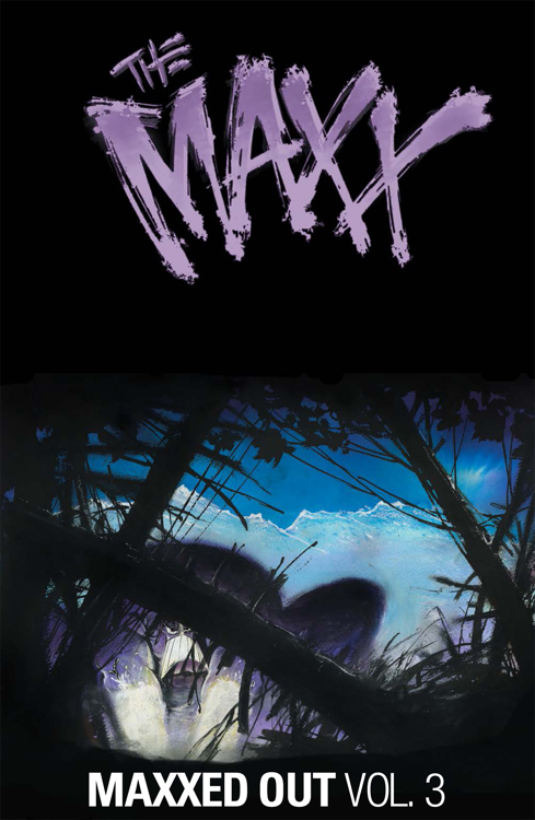 The Maxx Vol 3 Maxxed Out